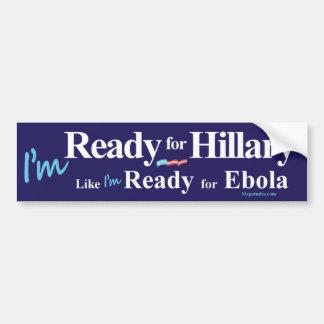 Aliste para Hillary como estoy listo para Ebola Pegatina Para Auto