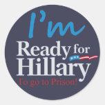 Aliste para Hillary…. Para ir a la prisión Pegatina Redonda