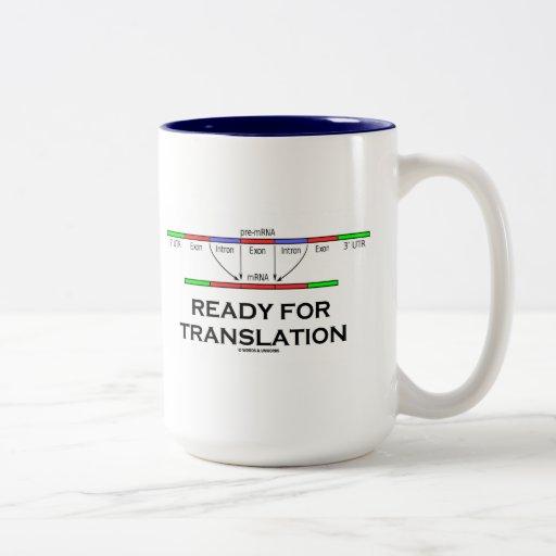 Aliste para la traducción (el pre-mRNA en el mRNA) Taza De Dos Tonos