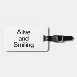 alive and smiling bag tags