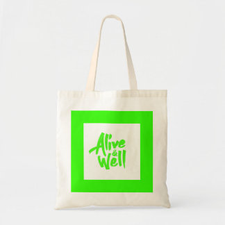 ALIVE AND WELL FEELINGS POSITIVE ATTITUDE QUOTES BAGS