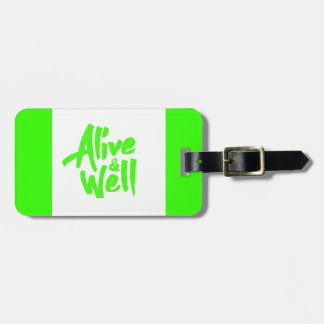 ALIVE AND WELL FEELINGS POSITIVE ATTITUDE QUOTES TRAVEL BAG TAG
