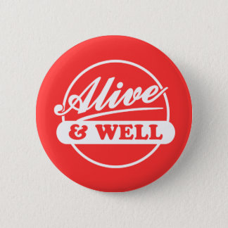 Alive and Well Pinback Button