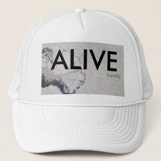 Alive.Barely Trucker Hat