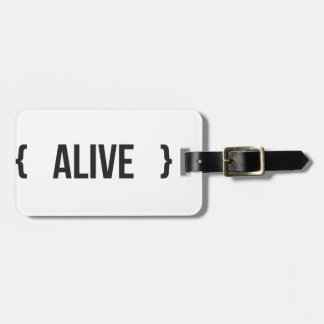 Alive - Bracketed - Black and White Tags For Bags