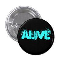 Alive Pinback Button