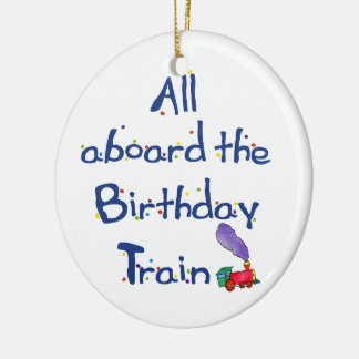 All Aboard the Birthday Train Ceramic Ornament