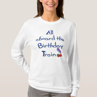 All aboard the Birthday Train Shirt