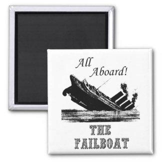 All Aboard the Failboat Fridge Magnets