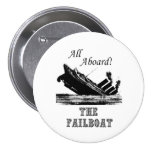 All Aboard the Failboat Pinback Buttons