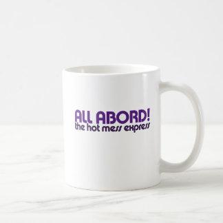 All aboard the hot mess express coffee mug