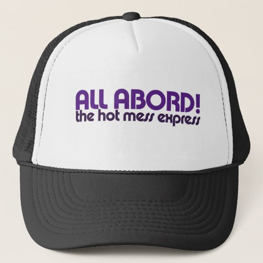 All aboard the hot mess express trucker hat