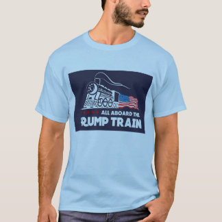 All Aboard the Trump Train T-Shirt