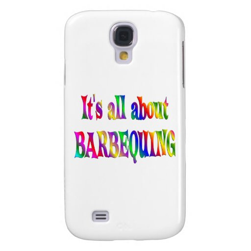All About Barbequing Samsung Galaxy S4 Cases
