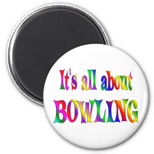 All About Bowling Magnet