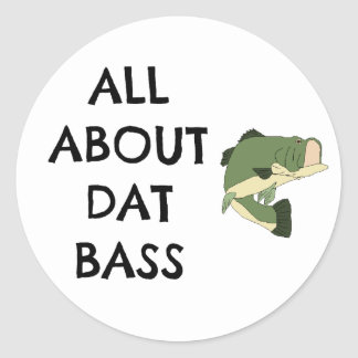 All About Dat Bass- Funny Fishing Sticker