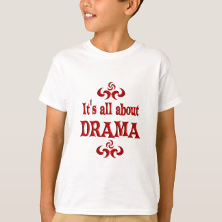 ALL ABOUT DRAMA T-Shirt