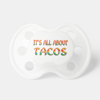All About Tacos Baby Pacifiers