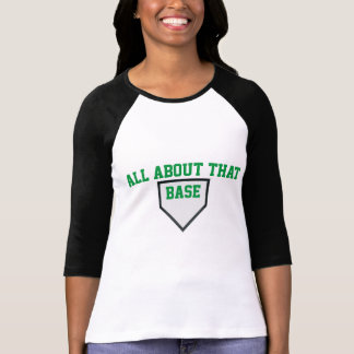 All about that base women's baseball tee