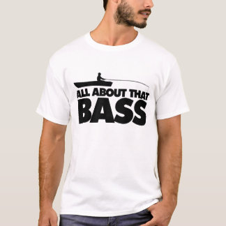 All about that bass no bluegill T-Shirt