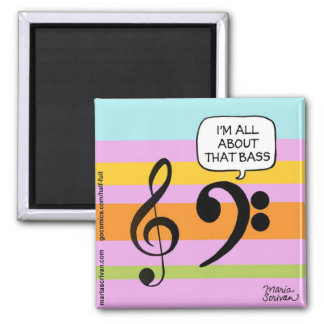 All About That Bass Refrigerator Magnet