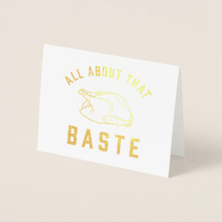 All About That Baste Thanksgiving Foil Card