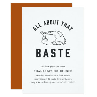 All About That Baste Thanksgiving Invitation at Zazzle