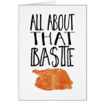 All About That Baste Thanksgiving Turkey Card