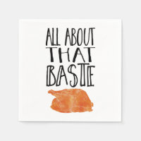 All About That Baste Thanksgiving Turkey Paper Napkin