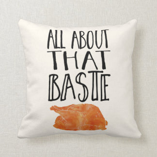 All About That Baste Thanksgiving Turkey Pillow
