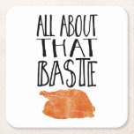 """All About That Baste Thanksgiving Turkey Square Paper Coaster<br><div class=""""desc"""">Because you know I'm all about that baste,  bout that baste! Funny Thanksgiving coasters are the perfect festive touch for the big event. Design features handwritten-style text and a roast turkey illustration. Check out our shop for coordinating items!</div>"""