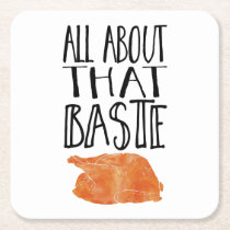All About That Baste Thanksgiving Turkey Square Paper Coaster