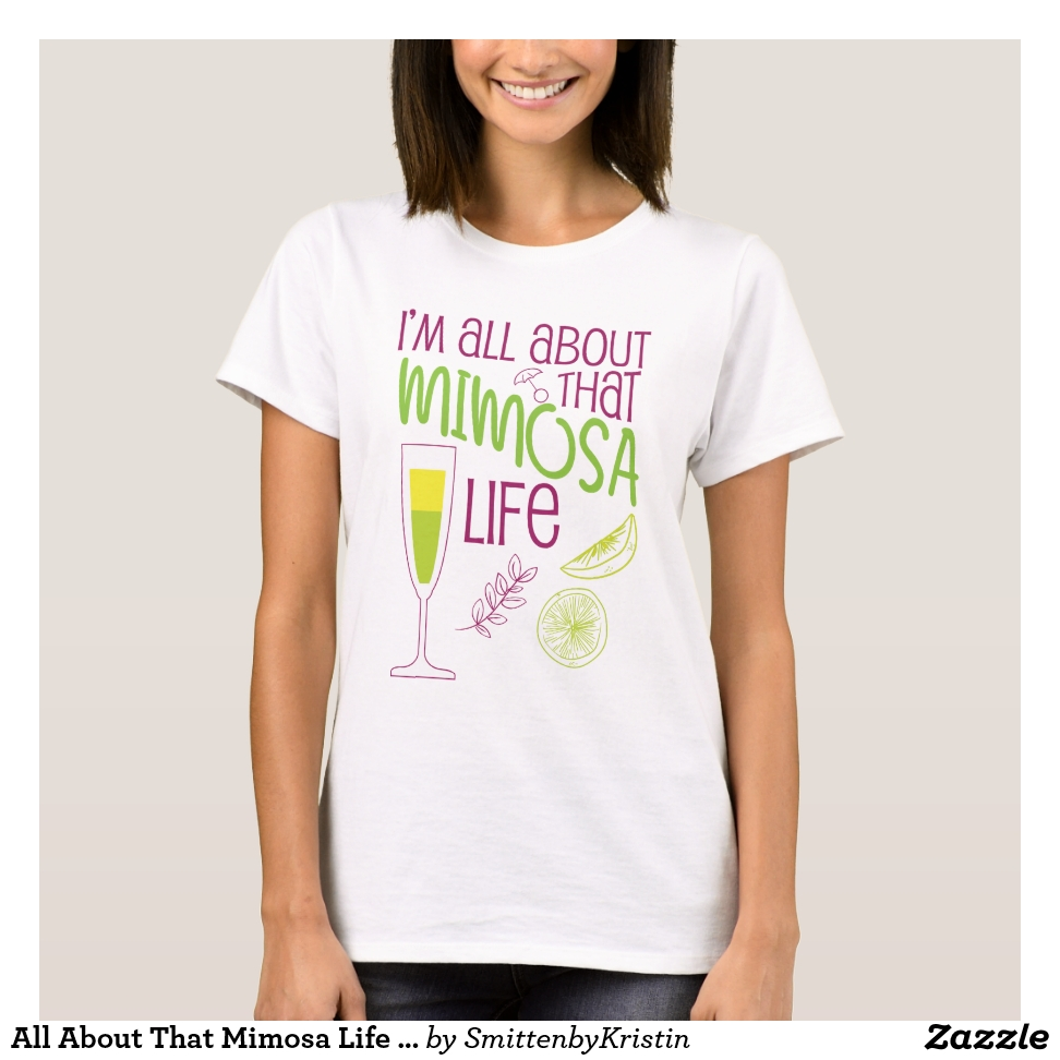 All About That Mimosa Life  Mimosa Day Drinking T-Shirt - Best Selling Long-Sleeve Street Fashion Shirt Designs
