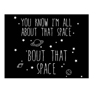 All About That Space, 'bout That Space Postcard
