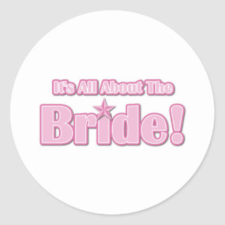 All About The Bride Classic Round Sticker