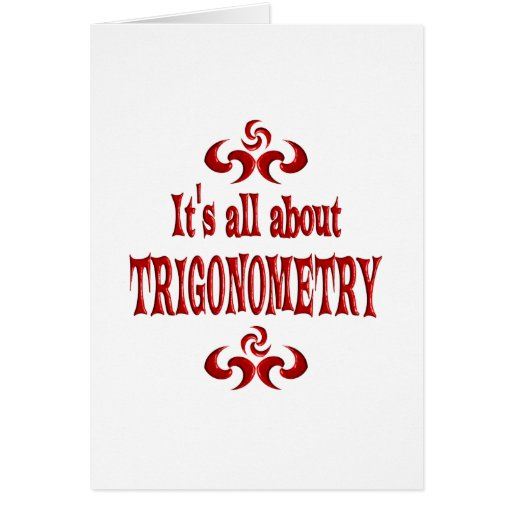 ALL ABOUT TRIGONOMETRY GREETING CARD