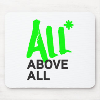 All* Above All Mouse Pad