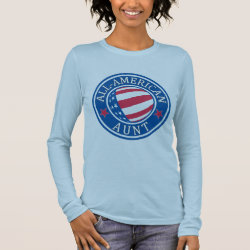Women's Basic Long Sleeve T-Shirt with All-American Aunt design