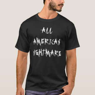 """All American Nightmare"" t-shirt"