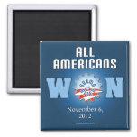 All Americans Won On Nov. 6, 2012 Fridge Magnet