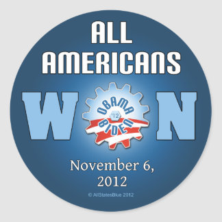 All Americans Won On Nov. 6, 2012 Round Stickers