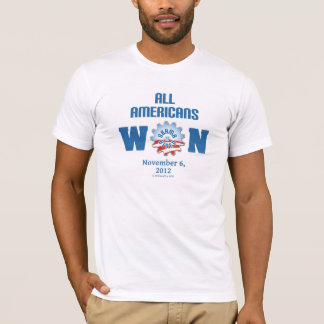 All Americans Won On Nov. 6, 2012 T-Shirt