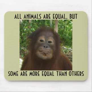 All Animals Are Equal Mouse Pad