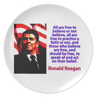 All Are Free To Believe - Ronald Reagan Dinner Plate