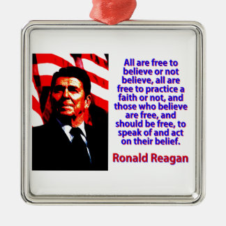All Are Free To Believe - Ronald Reagan Metal Ornament