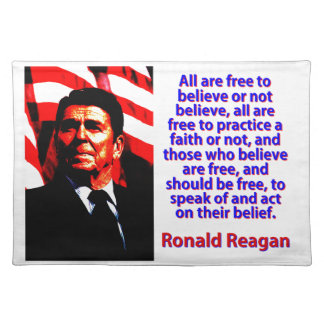 All Are Free To Believe - Ronald Reagan Placemat