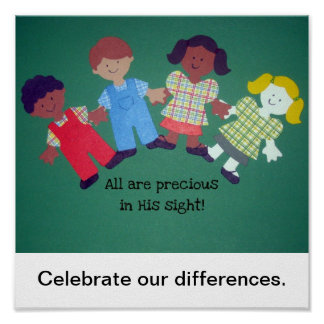 All are precious in His sight!, Celebrate our d... Poster