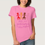 All are precious in His sight Tshirts