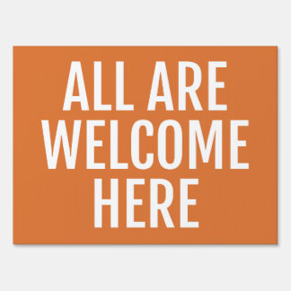 All are welcome - yard sign