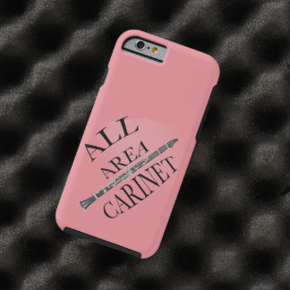 ALL AREA CLARINET PLAYER Iphone Ipad ANY COLOR Tough iPhone 6 Case